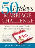 The 50 Fridays Marriage Challenge. One Question a Week. One Incredible Marriage