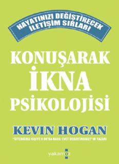 Konuşarak İkna Psikolojisi - Kevin Hogan
