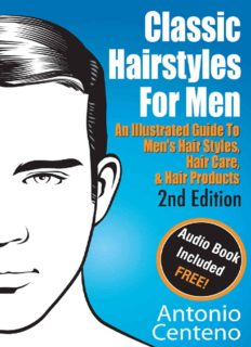 Classic Hairstyles for Men: An Illustrated Guide To Men's Hair Style, Hair Care & Hair Products