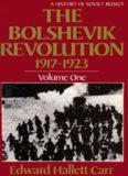 The Bolshevik Revolution, 1917-1923, Vol. 1