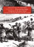 Archives of Empire, Volume I: From the East India Company to the Suez Canal