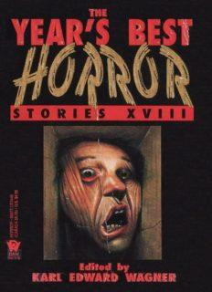 Karl Edward Wagner - Year's Best Horror Stories XVIII