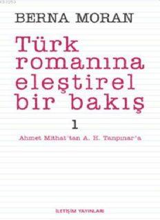 Türk Romanına Eleştirel Bir Bakış 1 - Berna Moran