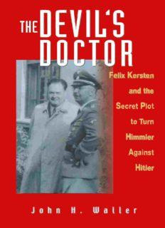 The Devil's Doctor  Felix Kersten and the Secret Plot to Turn Himmler Against Hitler