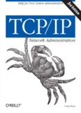 TCP IP Network Administration (3rd Edition; O'Reilly Networking)