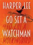 Go Set a Watchman (To Kill a Mockingbird #2)