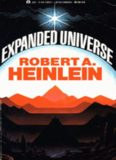 Heinlein, Robert A - Expanded Universe (Collected Stories)