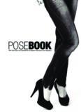 PoseBook. Uber 500 Posen und Inspirationen fur Models, Newcomer und Fotografen