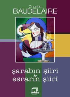 Şarabın Şiiri Esrarın Şiiri - Charles Baudelaire