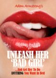 Unleash Her Bad Girl…And Get Her To Do Anything You Want In Bed