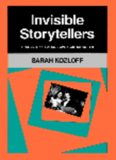 Invisible Storytellers: Voice-Over Narration in American Fiction Film