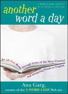 Another Word A Day : An All-New Romp through Some of the Most Unusual and Intriguing Words in English