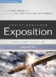 Exalting Jesus in Hebrews [Christ-Centered Exposition Commentary]