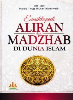 ENSIKLOPEDI ALIRAN DAN MADZHAB DI DUNIA ISLAM
