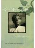 Total Freedom: The Essential Krishnamurti - Venerabilis Opus
