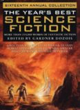 The year's best science fiction sixteenth annual collection
