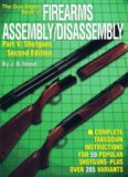 The Gun Digest Book of Firearms Assembly Disassembly Part 5 - Shotguns