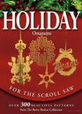 Holiday Ornaments for the Scroll Saw: Over 300 Beautiful Patterns from the Berry Basket Collection