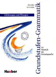 Grundstufen-Grammatik für Deutsch als Fremdsprache: Erklärungen und Übungen