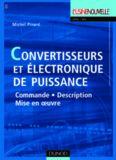 Convertisseurs et electronique de puissance : Commande, description, mise en oeuvre - Applications avec Labview
