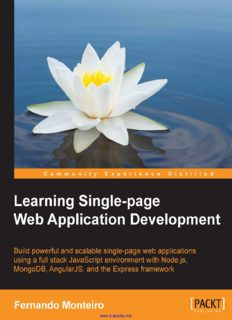 Learning Single-page Web Application Development: Build powerful and scalable single-page web applications using a full stack JavaScript environment with Node.js, MongoDB, AngularJS, and the Express framework