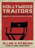 Hollywood Traitors: Blacklisted Screenwriters