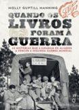 Quando os livros foram à guerra - histórias que ajudaram os aliados a vencer a Segunda Guerra