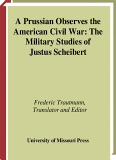 A Prussian Observes the American Civil War: The Military Studies of Justus Scheibert (Shades of Blue and Gray Series)