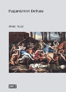 Paganizmin Dehası - Marc Auge