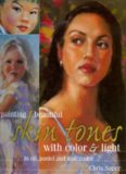 Painting beautiful skin tones with color & light : oil, pastel and watercolor