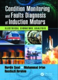 Condition Monitoring and Faults Diagnosis of Induction Motors : Electrical Signature Analysis
