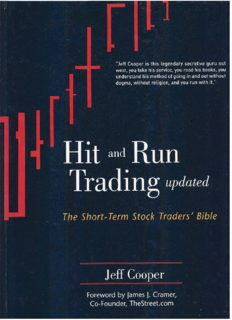 Hit and Run Trading: The Short-Term Stock Traders' Bible, Updated