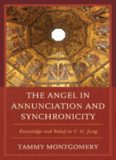 The angel in annunciation and synchronicity : knowledge and belief in C.G. Jung