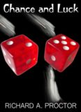 Chance and Luck: The Laws of Luck, Coincidences, Wagers, Lotteries, and the Fallacies of Gambling
