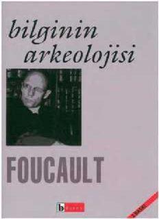 Bilginin Arkeolojisi - Michel Foucault