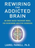 Rewiring the addicted brain : an EMDR-based treatment model for overcoming addictive disorders