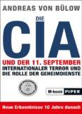Die CIA und der 11. September. Internationaler Terror und die Rolle der Geheimdienste - Neue