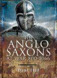The Anglo-Saxons at War, 800-1066