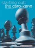 Starting Out: The Caro-Kann (Starting Out - Everyman Chess)