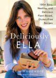 Deliciously Ella : 100+ easy, healthy, and delicious plant-based, gluten-free recipes