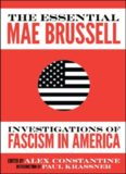 The essential Mae Brussell : investigations of fascism in America