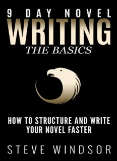 Nine Day Novel-Writing Faster: 10K a Day, How to Write a Novel in 9 Days, Structuring Your Novel For Speed (9 Day Novel) (Volume 1)