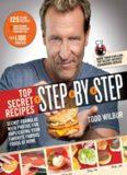 Top Secret Recipes Step-by-Step: Secret Formulas with Photos for Duplicating