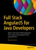 Full Stack AngularJS for Java Developers: Build a Full-Featured Web Application from Scratch Using