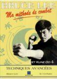 Bruce Lee, ma méthode de combat : jeet kune do. 4, Techniques avancées