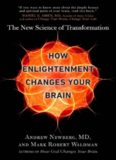 HOW ENLIGHTENMENT CHANGES YOUR BRAIN : the new science of transformation