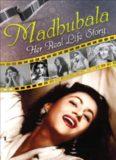 Madhubala: Her Real Life Story
