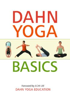 Dahn Yoga Basics: A Complete Guide to the Meridian Stretching, Breathing Exercises, Energy Work, Relaxation, and Meditation Techniques of Dahn Yoga
