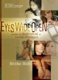 Eyes Wide Open. Avoiding the Heartbreak of Emotional Promiscuity