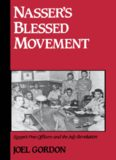 Nasser's Blessed Movement: Egypt's Free Officers and the July Revolution (Studies in Middle Eastern